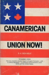 Canamerican Union Now! D K Donnelly