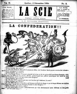 Figure 4 - « La Confederation!!! » La Scie, Québec, 2 December 1864, page 1.